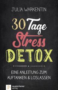 30 Tage Stress-Detox Warkentin, Julia 9783761565285