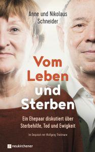 Vom Leben und Sterben Thielmann, Wolfgang/Schneider, Anne/Schneider, Nikolaus 9783761565339