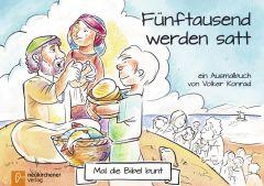 5er-Pack: Mal die Bibel bunt - Fünftausend werden satt Konrad, Volker 9783761565704