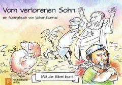 5er-Pack: Mal die Bibel bunt - Vom verlorenen Sohn Konrad, Volker 9783761565728