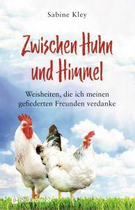 Zwischen Huhn und Himmel Kley, Sabine 9783761566008