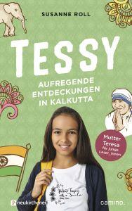Tessy - Aufregende Entdeckungen in Kalkutta Roll, Susanne 9783761566022
