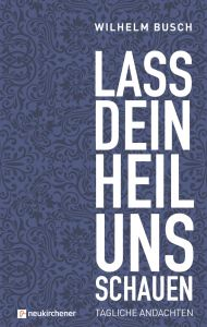 Lass dein Heil uns schauen Busch, Wilhelm 9783761566046