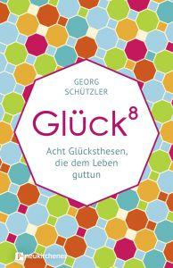 Glückhochacht Schützler, Georg 9783761566053