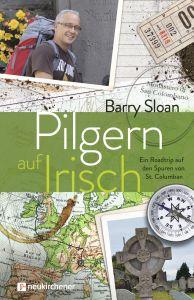 Pilgern auf Irisch Sloan, Barry J 9783761566077