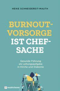 Burnoutvorsorge ist Chefsache Schneidereit-Mauth, Heike 9783761566138
