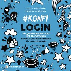 konfilogin - Ein gemeindenaher Kurs in 15 Thementagen Kierschke, Judith/Schüßler, Thomas 9783761566275