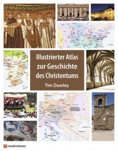 Illustrierter Atlas zur Geschichte des Christentums Dowley, Tim 9783761566305