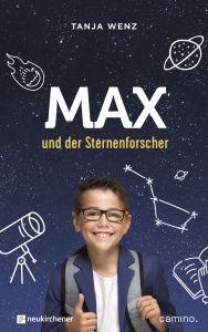 Max und der Sternenforscher Wenz, Tanja 9783761566350