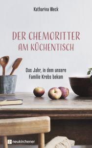 Der Chemoritter am Küchentisch Weck, Katharina 9783761566626