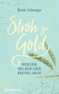 Stroh zu Gold Schweiger, Nicole 9783761566640