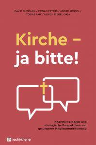 Kirche - ja bitte! David Gutmann/Fabian Peters/André Kendel u a 9783761566671