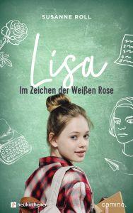 Lisa - im Zeichen der Weißen Rose