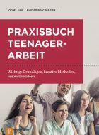 Praxisbuch Teenagerarbeit Tobias Faix/Florian Karcher 9783761564851