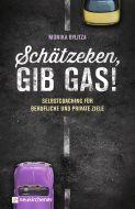Schätzeken, gib Gas! Bylitza, Monika 9783761566725
