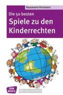 Die 50 besten Spiele zu den Kinderrechten Portmann, Rosemarie 9783769817980