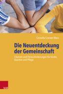 Die Neuentdeckung der Gemeinschaft Coenen-Marx, Cornelia 9783525624500