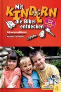 Mit Kindern die Bibel entdecken 4 Christiane Volkmann 9783894365844