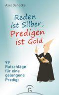 Reden ist Silber, Predigen ist Gold Denecke, Axel 9783579071701