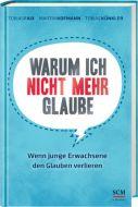 Warum ich nicht mehr glaube Faix, Tobias/Hofmann, Martin/Künkler, Tobias 9783417265835